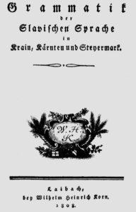 KOPITAR, Janez, Gramatika slavenskoga jezika u Kranjskoj, Koru¨koj i ¦tajerskoj, Ljubljana 1808.